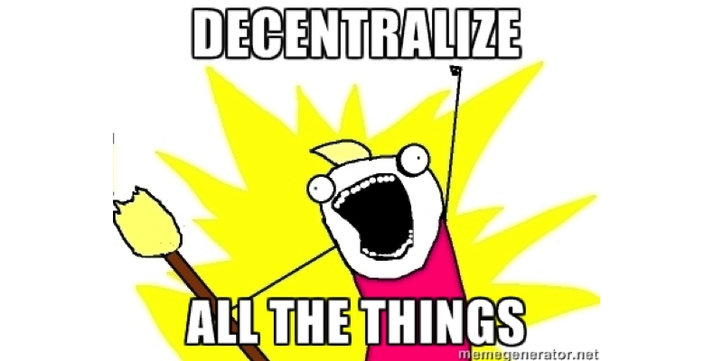 Image result for decentralize all the things