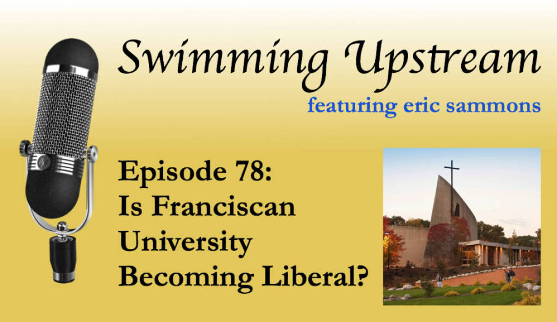 78: Is Franciscan University Becoming Liberal?
