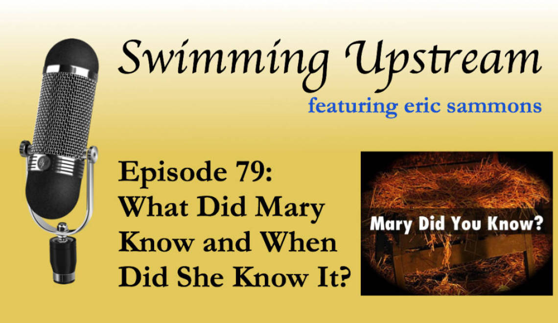 79: What Did Mary Know and When Did She Know It?