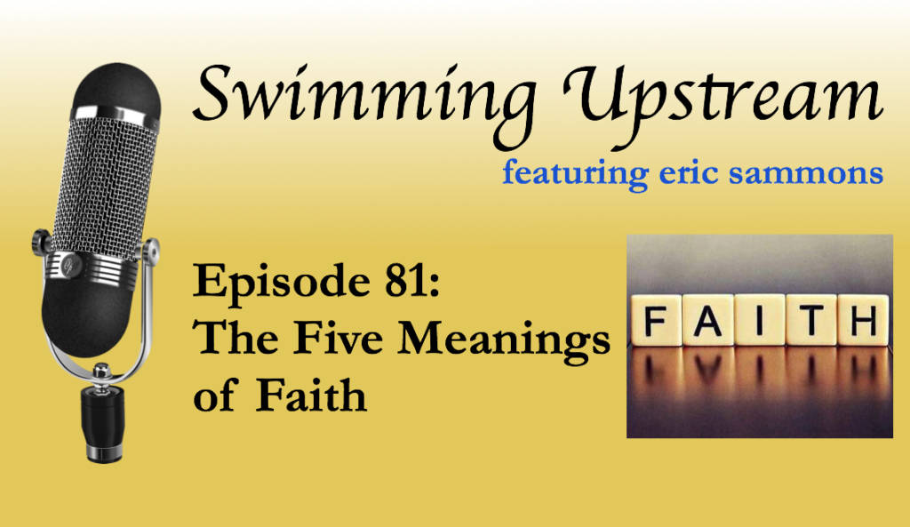 81: The Five Meanings of Faith
