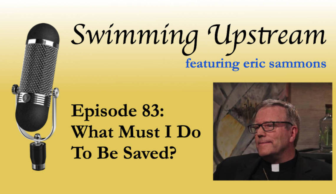 83: What Must I Do To Be Saved?
