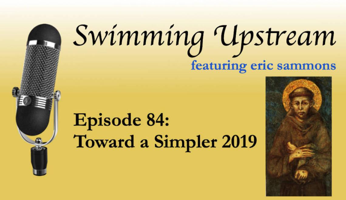 84: Toward a Simpler 2019