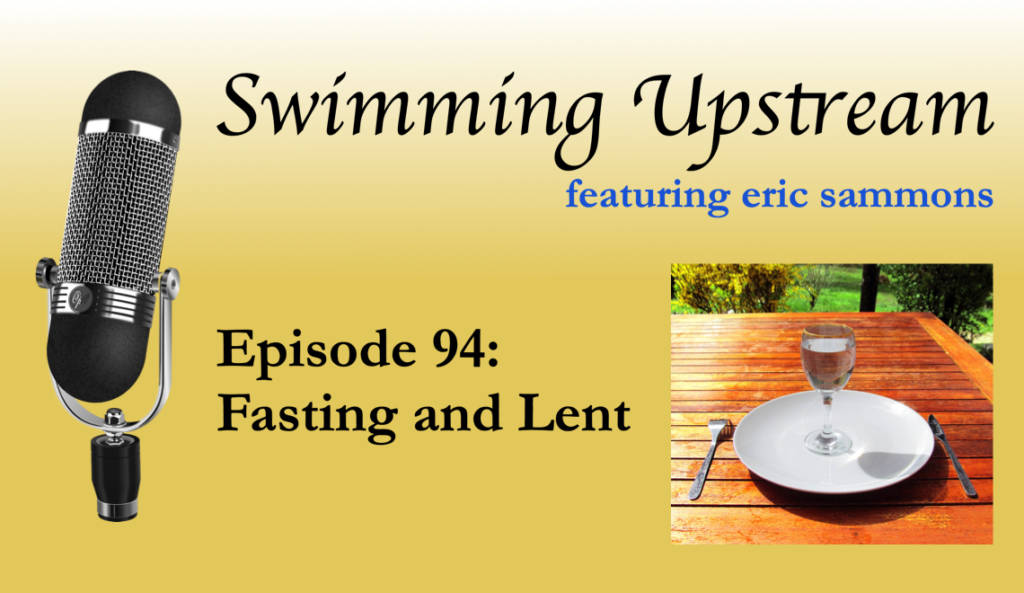94: Fasting and Lent