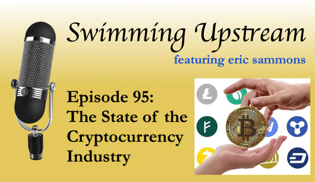 95: The State of the Cryptocurrency Industry