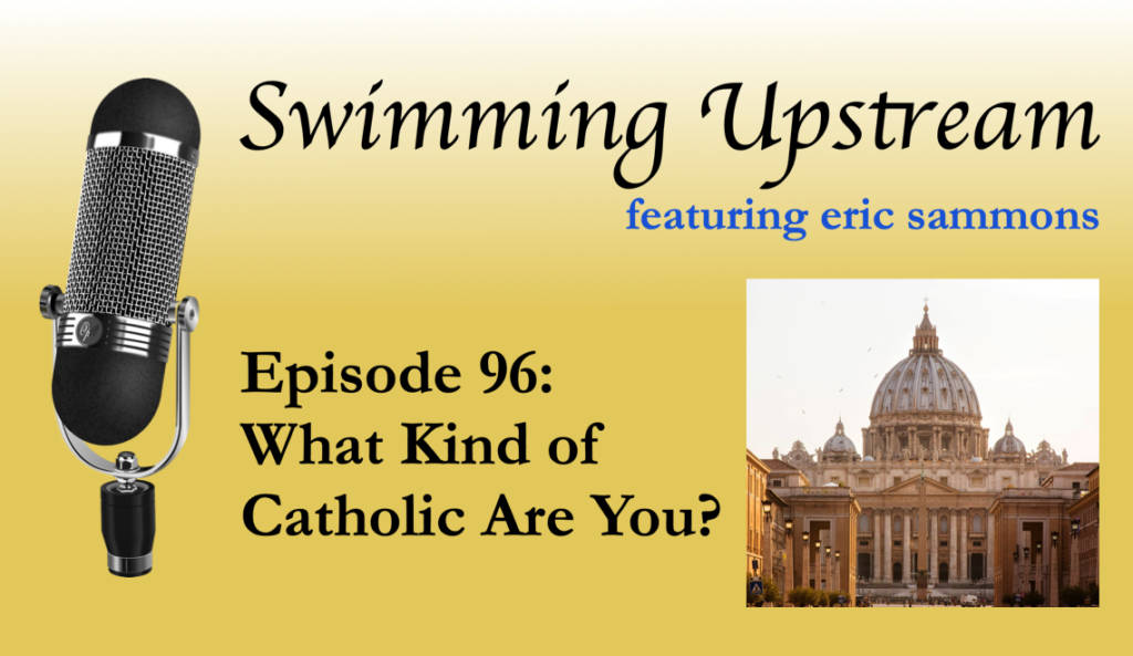96: What Kind of Catholic Are You?