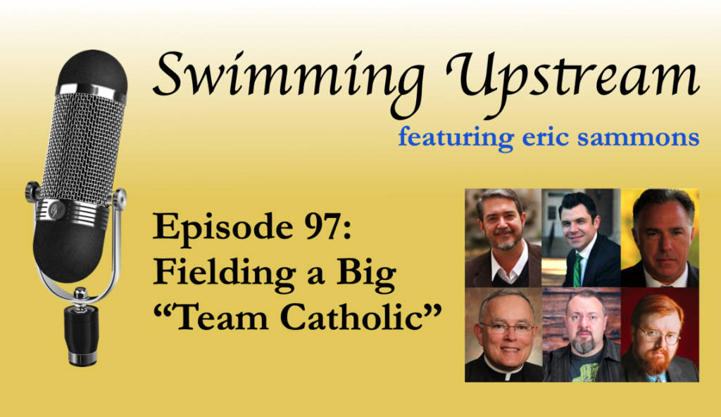 "97: Fielding a Big ""Team Catholic"""
