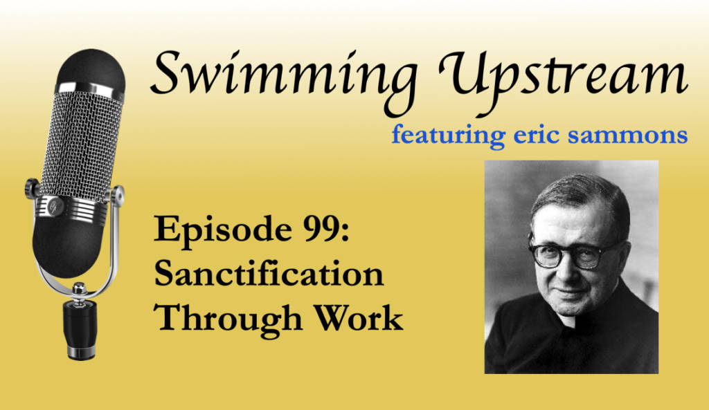 99: Sanctification Through Work