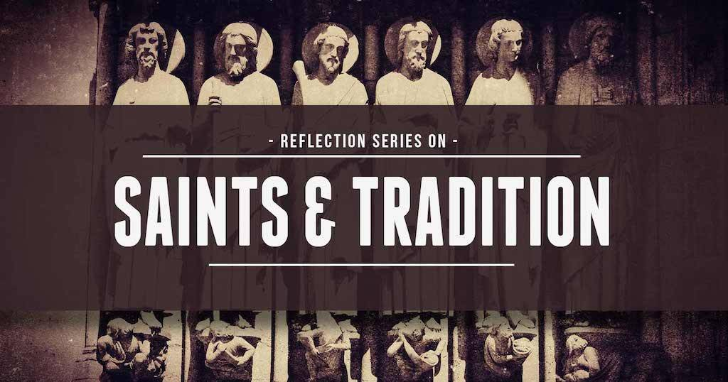 Saints and Tradition